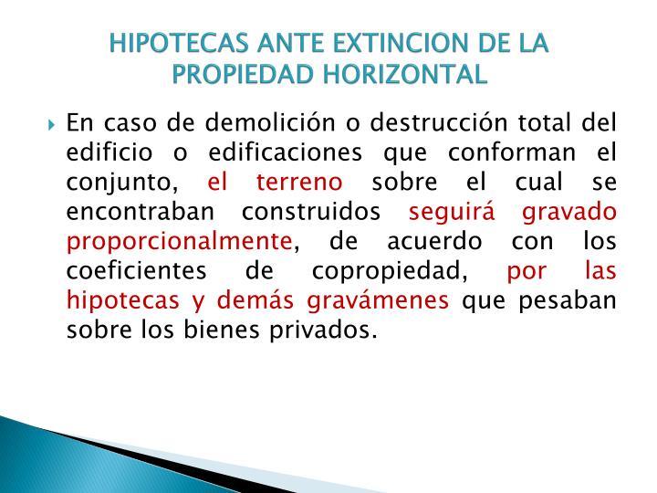 HIPOTECAS ANTE EXTINCION DE LA PROPIEDAD HORIZONTAL