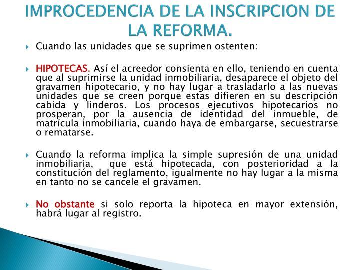 IMPROCEDENCIA DE LA INSCRIPCION DE LA REFORMA.
