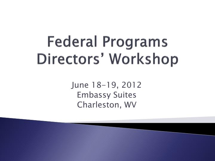 Federal programs directors workshop