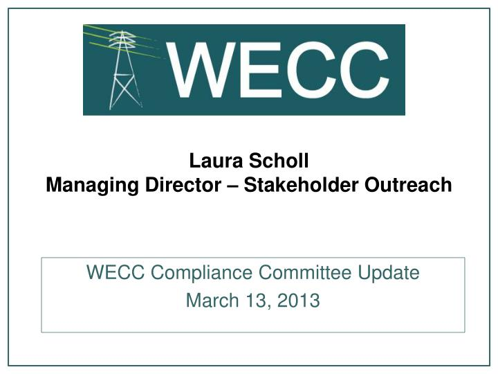 Laura scholl managing director stakeholder outreach