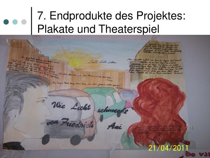 7. Endprodukte des Projektes: Plakate und Theaterspiel