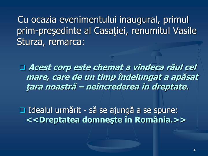 Cu ocazia evenimentului inaugural, primul prim-preşedinte al Casaţiei, renumitul Vasile Sturza, remarca: