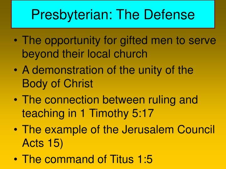 Presbyterian: The Defense