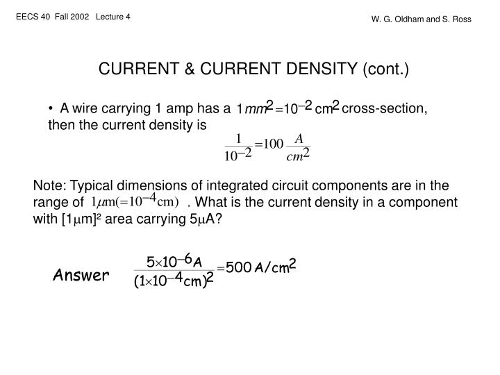 Note: Typical dimensions of integrated circuit components are in the range of                           . What is the current density in a component with [1