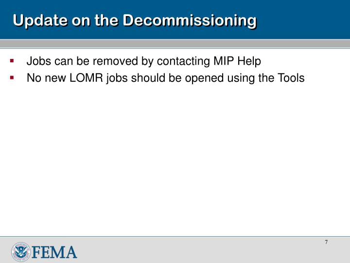 Update on the Decommissioning