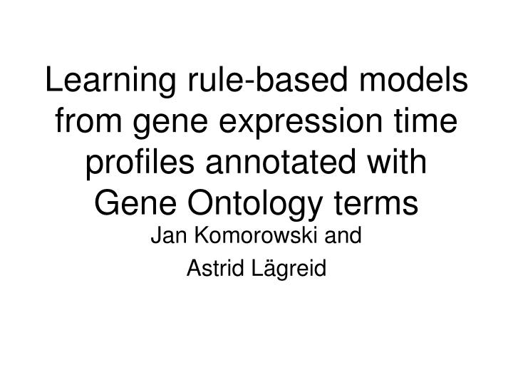 Learning rule based models from gene expression time profiles annotated with gene ontology terms