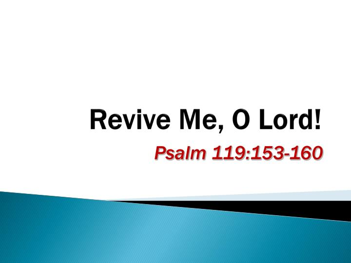 Revive me o lord