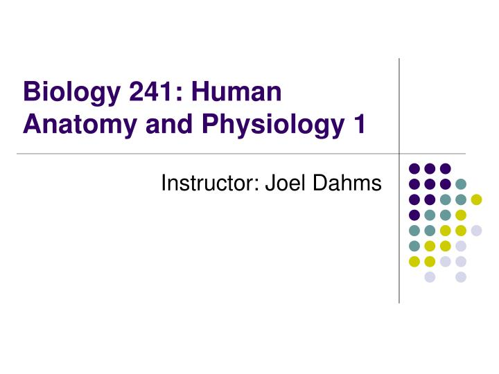 Biology 241 human anatomy and physiology 1