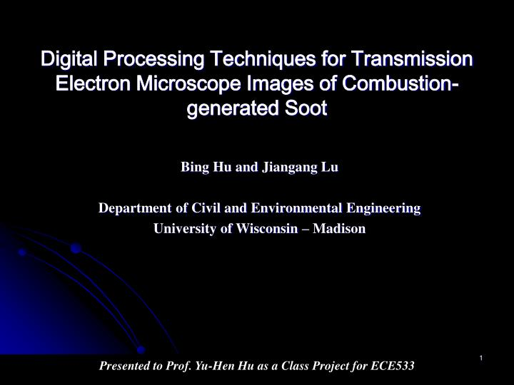 Digital Processing Techniques for Transmission Electron Microscope Images of Combustion-generated Soot