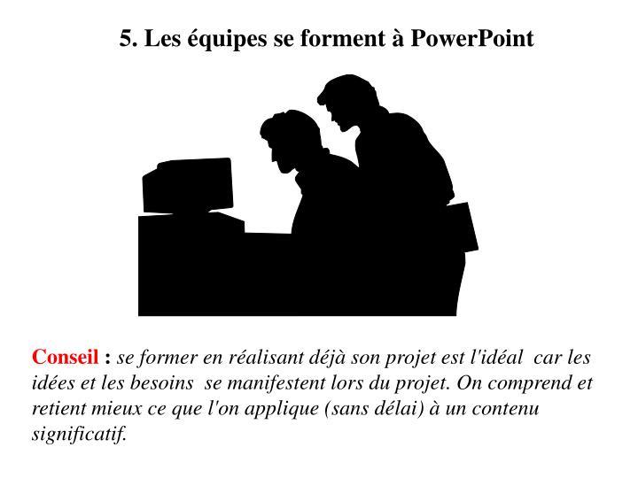 5. Les équipes se forment à PowerPoint