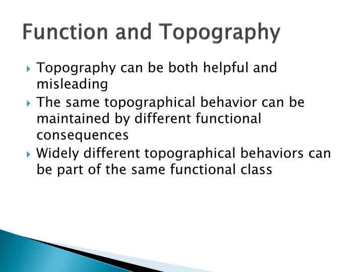Function and Topography