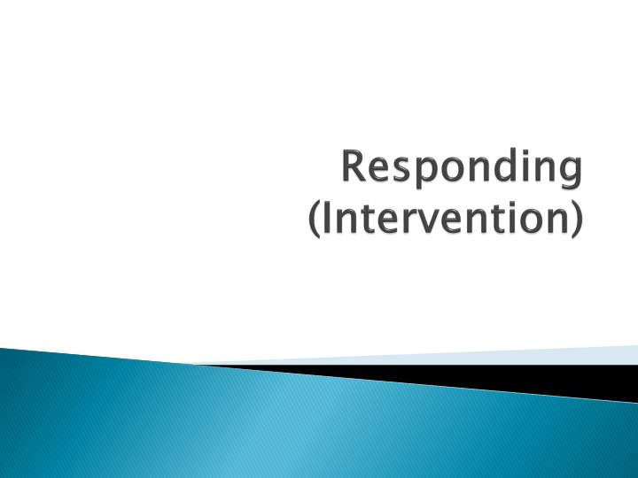Responding (Intervention)