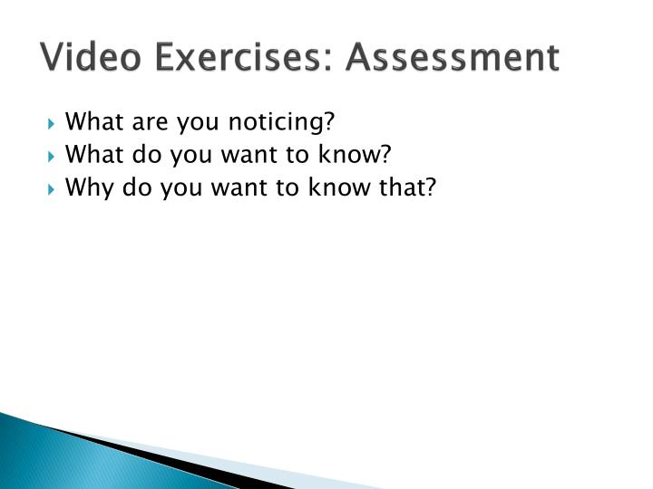 Video Exercises: Assessment