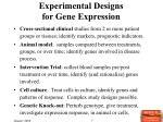 experimental designs for gene expression
