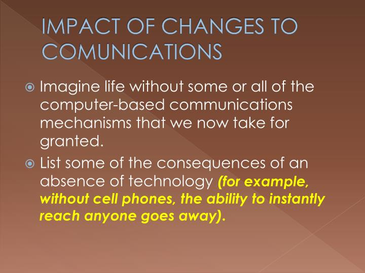 IMPACT OF CHANGES TO COMUNICATIONS