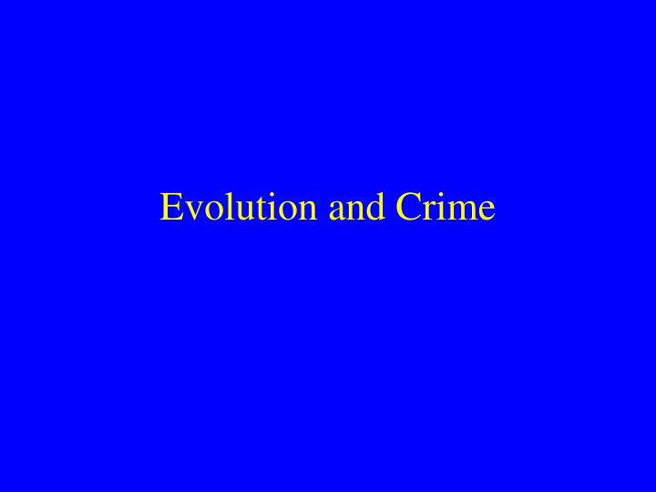 Evolution and crime