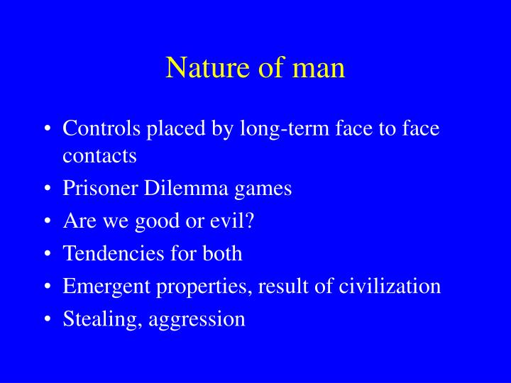 Nature of man