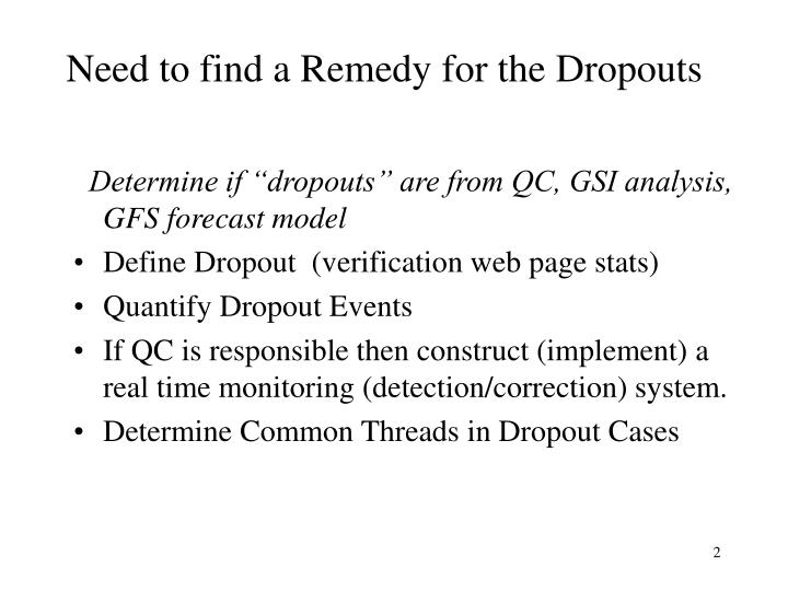Need to find a Remedy for the Dropouts