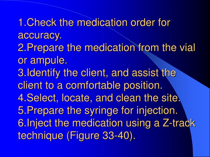 1.Check the medication order for accuracy.