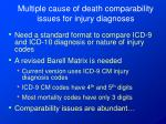 multiple cause of death comparability issues for injury diagnoses1