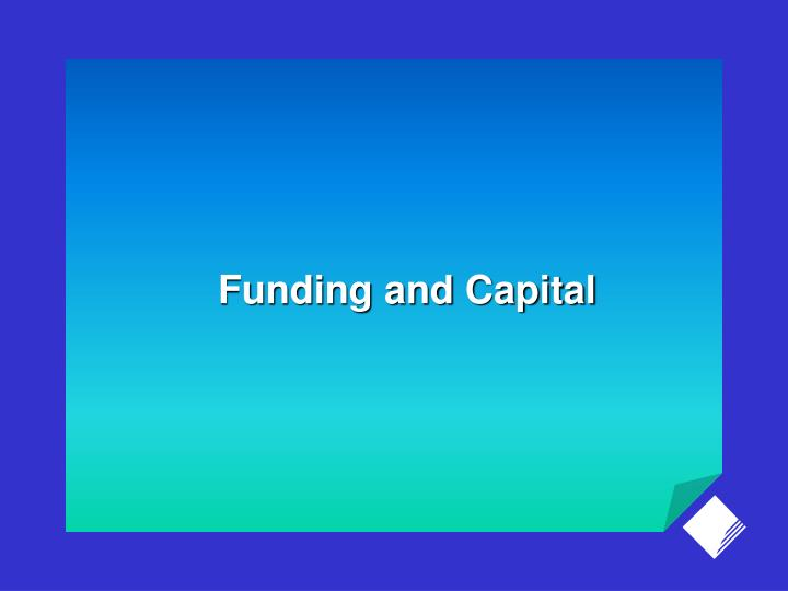 Funding and Capital