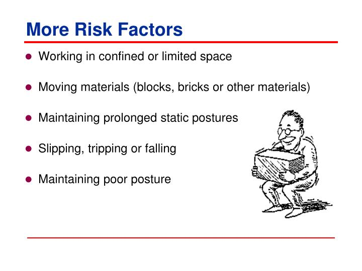 More Risk Factors