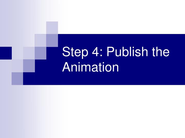 Step 4: Publish the Animation