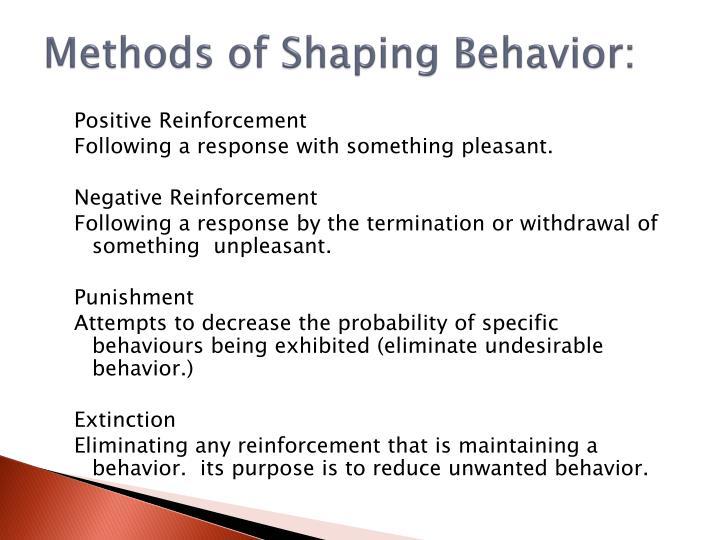 Methods of Shaping Behavior: