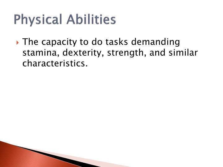 Physical Abilities