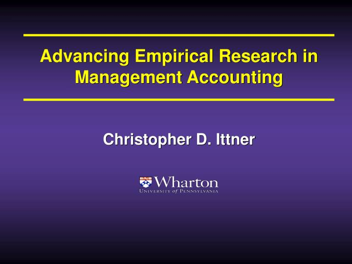 Advancing Empirical Research in Management Accounting