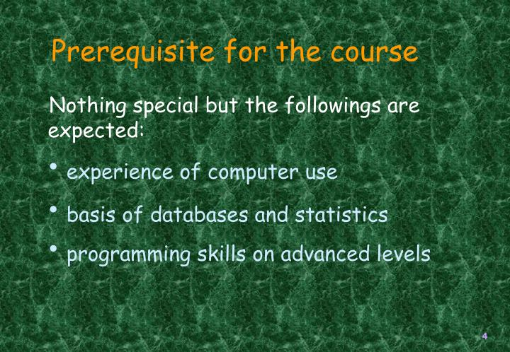 Prerequisite for the course