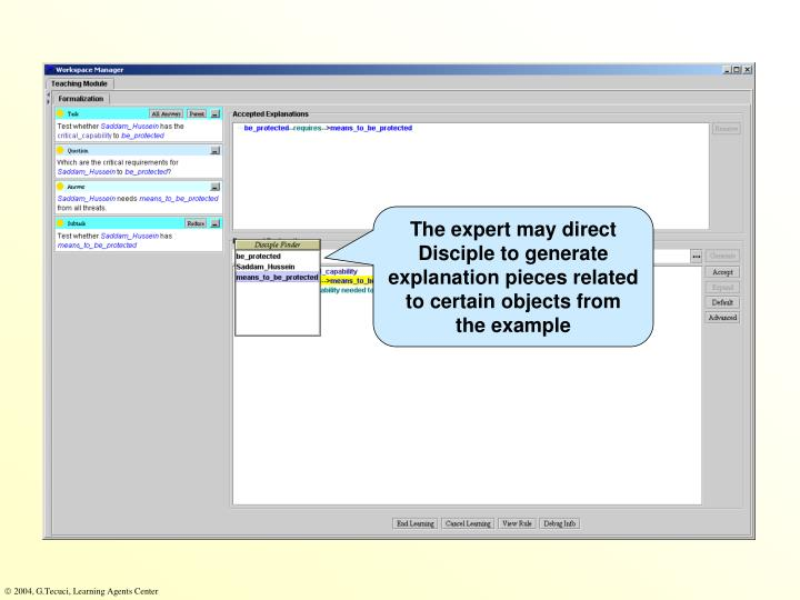 The expert may direct Disciple to generate explanation pieces related to certain objects from the example