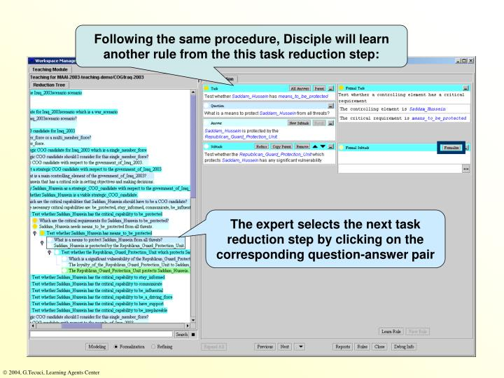 Following the same procedure, Disciple will learn another rule from the this task reduction step: