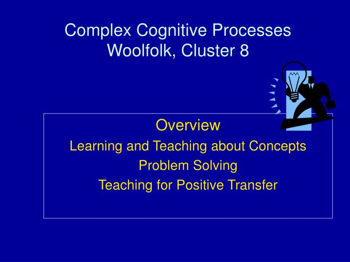 Complex cognitive processes woolfolk cluster 8