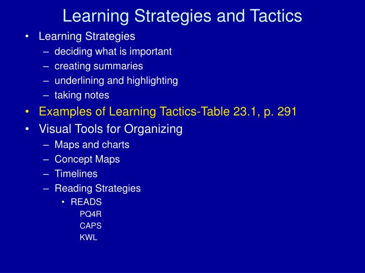 Learning Strategies and Tactics