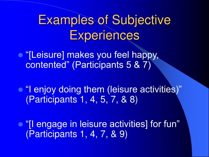 Examples of Subjective Experiences