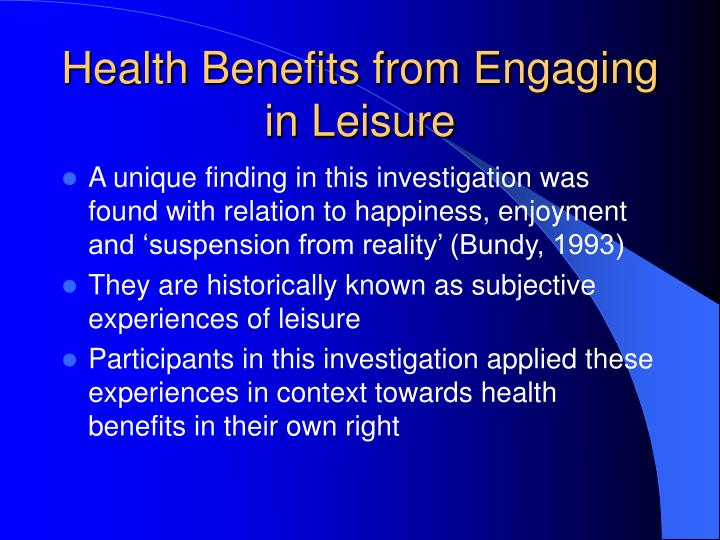 Health Benefits from Engaging in Leisure