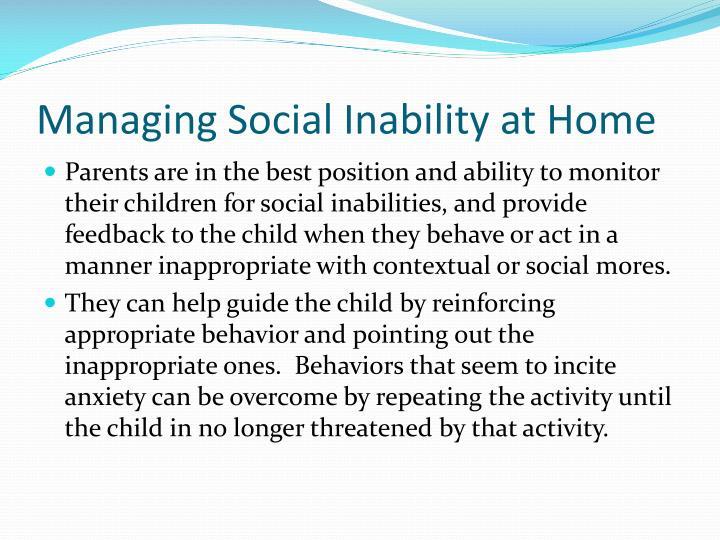 Managing Social Inability at Home