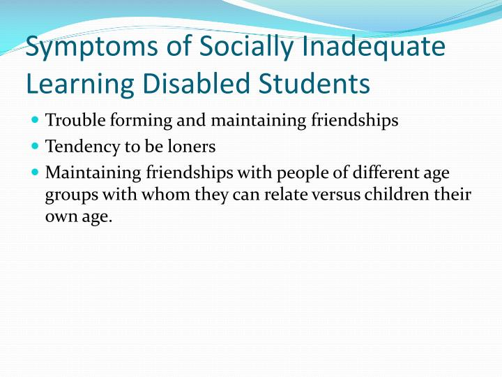 Symptoms of Socially Inadequate Learning Disabled Students