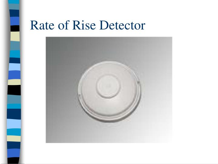 Rate of Rise Detector