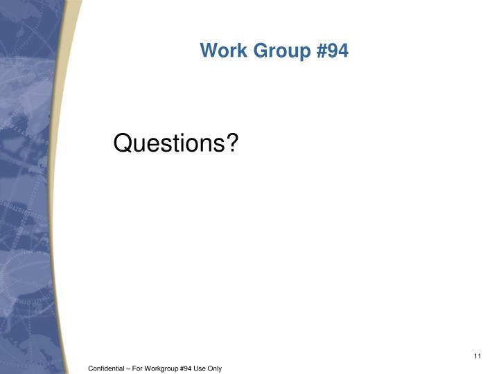 Work Group #94