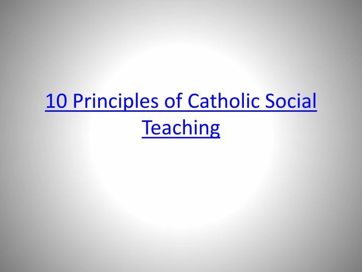 10 Principles of Catholic Social Teaching