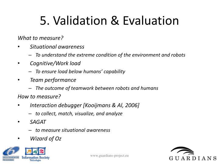 5. Validation & Evaluation