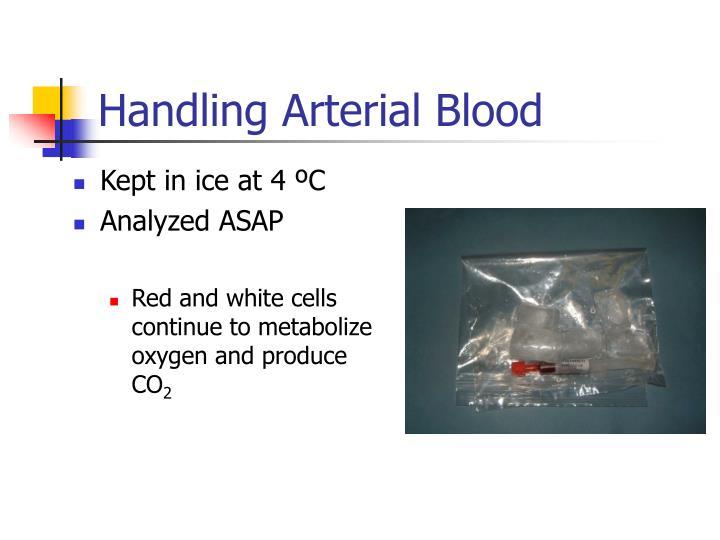Handling Arterial Blood