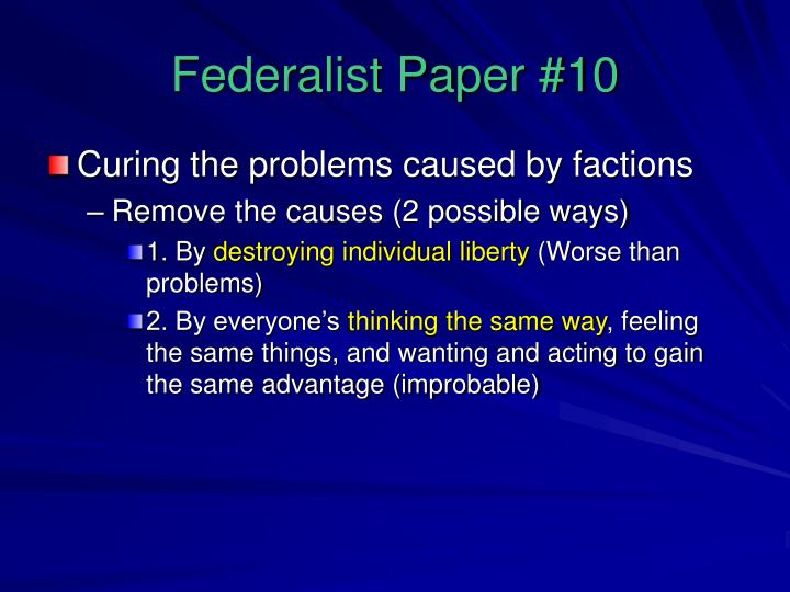 federalist papers thesis What were the federalist papers essays published in new york newspapers over course of 2 years (1787-1788)  federalist 10 james madison.