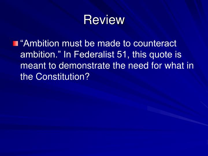 central thesis of federalist 51 The essays appeared in bookform in 1788 the federalist 51 - the structure of the government must furnish the proper checks and balances between the different.