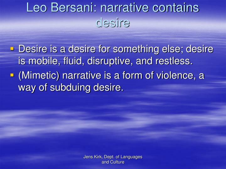 Leo Bersani: narrative contains desire