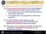 fair value and the credit enhancement view
