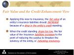 fair value and the credit enhancement view1