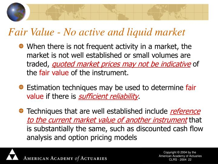 Fair Value - No active and liquid market